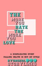 The More You Hate, The More You Love [On-Going / Editing] by NotSoConfident