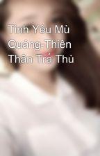 Tình Yêu Mù Quáng-Thiên Thần Trả Thù by Samsophia12