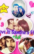 Love is Sandhir's life by adi0102