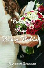 Casada con Kevin Roldan by violettaDirectioner