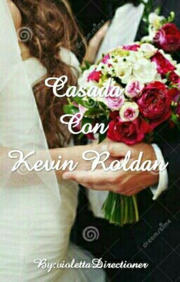 Casada con Kevin Roldan