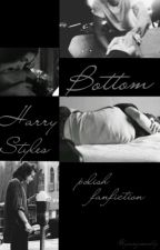 bottom - Harry Styles ( polish fanfiction) by yourqueenbby