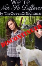 We're Not So Different (Daryl Dixon Love Story) by TheQueenOfNightmare