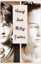 Harry and Miley Potter by thegreaserchick