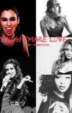 My Nightmare Love ( camren ) * under construction * by Stonecold5H