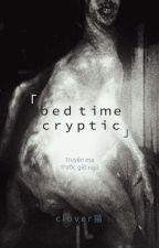 Creepypasta- Những câu truyện đêm khuya by RandomFantasyPeridot