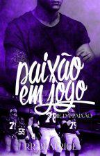 Paixão em Jogo         (Livro 5) by rrbeatrice