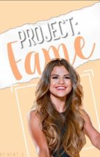 Project Fame (Selena Gomez ff) by Newt_S