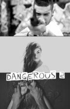 •Dangerous 2• by ___Faraway___