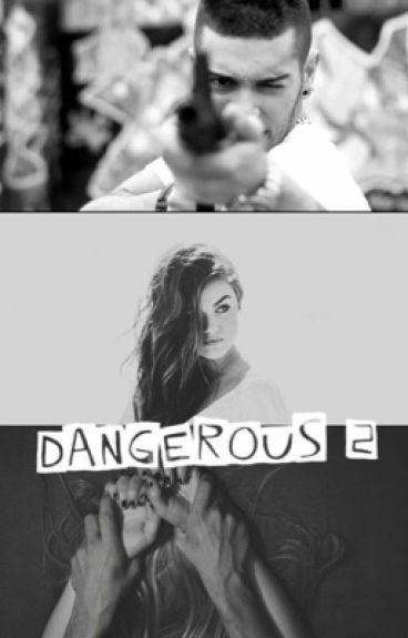 •Dangerous 2•