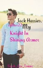 Jack Harries, My Knight in Shining Armor by calliev22