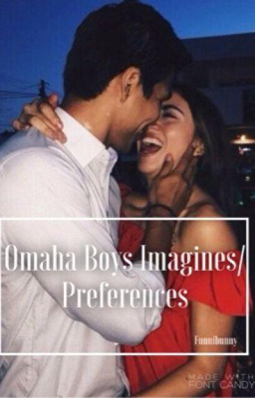 Omaha Boy Imagines/Preferences