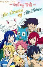 [ Fairy Tail Fanfiction ] Quyết định của Tương Lai by _LeahRein_