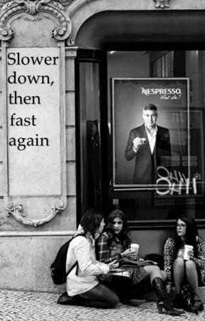Slower down, then fast again by deep_otaku