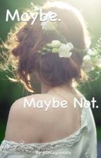 Maybe, maybe not. by P0megranate