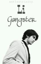 Li Gangster (complete) by Astleytrinity