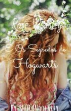 Rose Weasley e os Segredos de Hogwarts by SHORANdolarry
