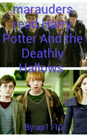 marauders read Harry Potter and the Deathly Hallows - unexpected