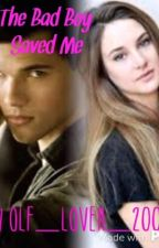 The bad boy saved me (Complete) by musicgirl2465