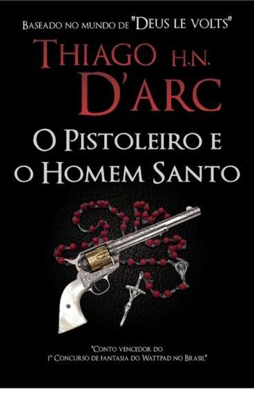 O pistoleiro e o homem santo by ThiagoHenriqueNDarc
