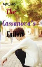 The Cassanova's Fallen   * [END] * by Tofu_lady