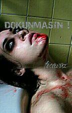 Dokunmasın! tecavüz by askinyuksel7