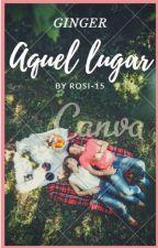 Aquel Lugar - Ginger by rosi-15