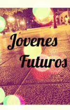Jóvenes Futuros : Peligro Al Acecho by Tommy014