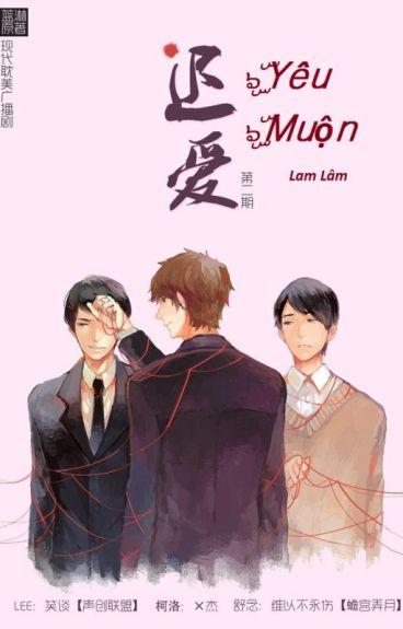 Yêu Muộn (Trì Ái) 《迟爱》 - Lam Lâm (蓝淋)