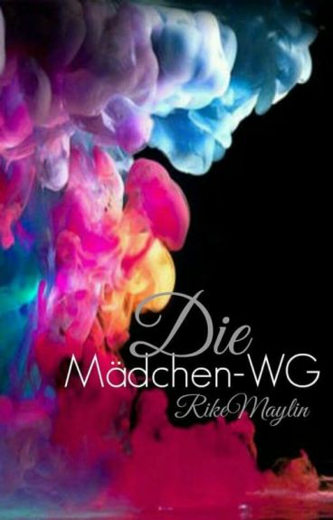 die m dchen wg rike maylin wattpad. Black Bedroom Furniture Sets. Home Design Ideas