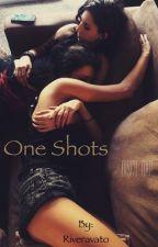 One Shots by Riveravato