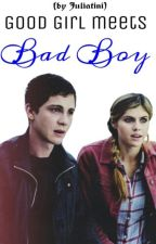 Good Girl meets Bad Boy (Geschrieben 2013!) by Juliatini