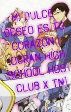 Un Dulce Deseo [ Ouran High School Host ClubxTn] by Caroasalinas1