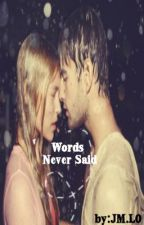 Words Never Said (short story) by Unpolished_Jen