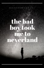 the bad boy took me to neverland by hazzasbagels_