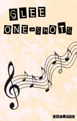 Glee One-Shots [CLOSED] by camypoo