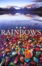 The Rain and The Rainbows - Poetry [Wattys2015] by notsoawkwardllama