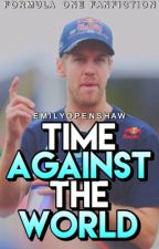 Time against the world ~ A formula one, Sebastian Vettel fanfiction by emilyopenshaw