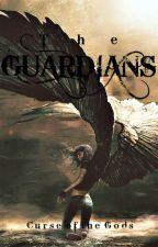 The Guardians: Curse of the Gods(Book 1) by LadyNoirPh