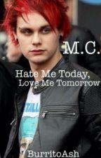 Hate Me Today, Love Me Tomorrow // M.C. by BurritoAsh