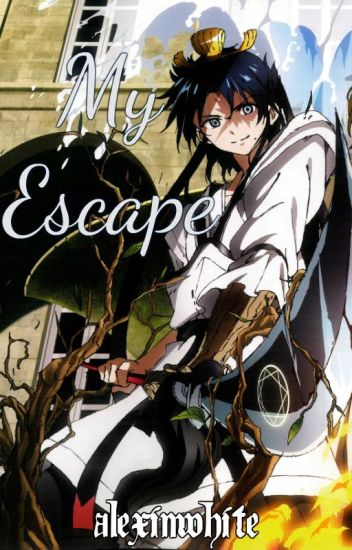 My Escape (Magi Fanfiction)