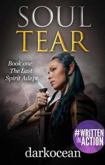 (On Hold)❧ Soul Tear ❧ Book One: The Last Spirit Adapt