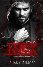 Rex - Série: Homens da Máfia - Livro 1 ( COMPLETO NA AMAZON) by SuanyAnjos
