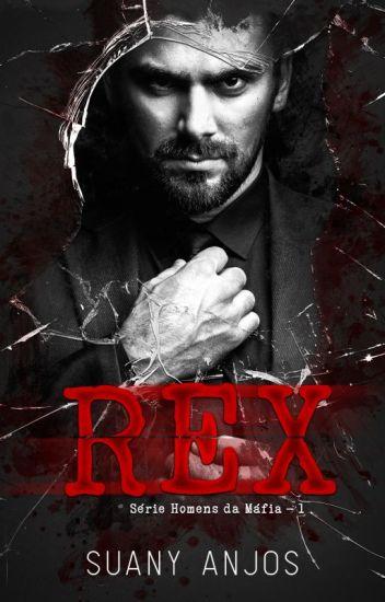 Rex - Série: Homens da Máfia - Livro 1