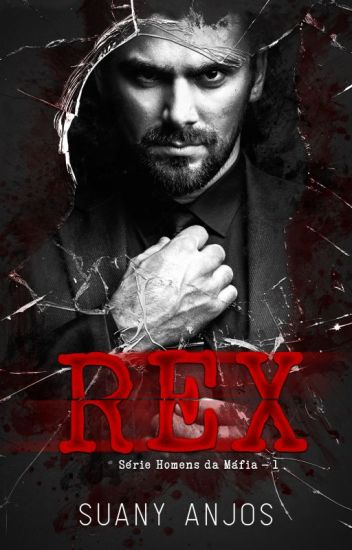 Rex - Série: Homens da Máfia - Livro 1 ( COMPLETO NA AMAZON)