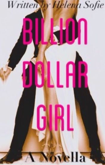 Billion dollar girl.
