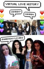 Virtual Love History ♡ CAMREN ♡ by harmonylovers