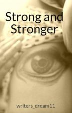 Strong and Stronger by writers_dream11