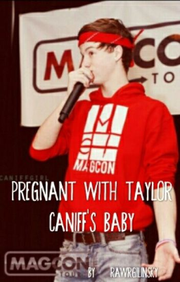 Pregnant with Taylor Caniff's baby