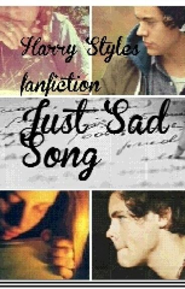 Just sad song Harry Styles ff
